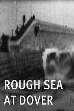 Best Movies of 1895 : Rough Sea at Dover