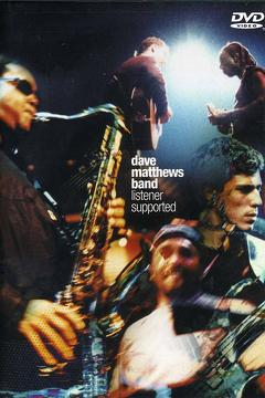 Best Music Movies of 1999 : Dave Matthews Band: Listener Supported