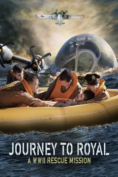 Best History Movies of This Year: Journey to Royal: A WWII Rescue Mission