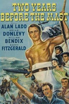 Best Adventure Movies of 1946 : Two Years Before the Mast