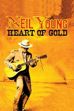 Best Music Movies of 2006 : Neil Young: Heart of Gold