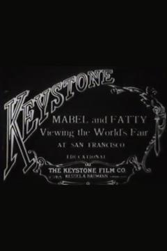 Best Documentary Movies of 1915 : Mabel and Fatty Viewing the World's Fair at San Francisco