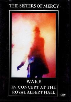 Best Music Movies of 1985 : The Sisters Of Mercy: Wake - In concert at the Royal Albert Hall