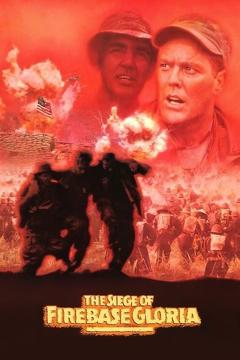 Best War Movies of 1989 : The Siege of Firebase Gloria