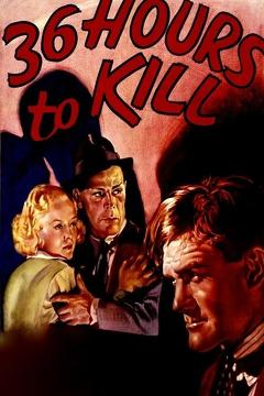 Best Romance Movies of 1936 : 36 Hours to Kill