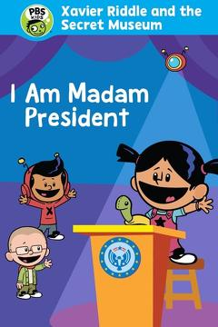 Best Family Movies of This Year: Xavier Riddle and the Secret Movie: I Am Madam President