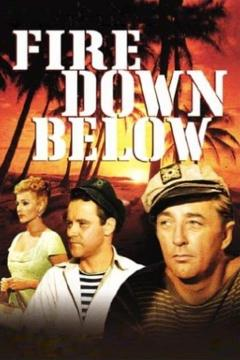 Best Action Movies of 1957 : Fire Down Below