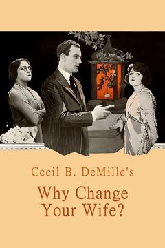 Best Drama Movies of 1920 : Why Change Your Wife?