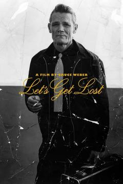 Best Documentary Movies of 1988 : Chet Baker: Let's Get Lost