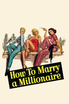 Best Romance Movies of 1953 : How to Marry a Millionaire