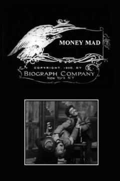Best Crime Movies of 1908 : Money Mad