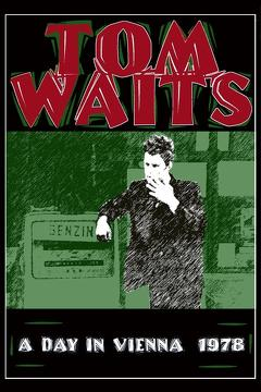 Best Tv Movie Movies of 1978 : Tom Waits: A Day in Vienna