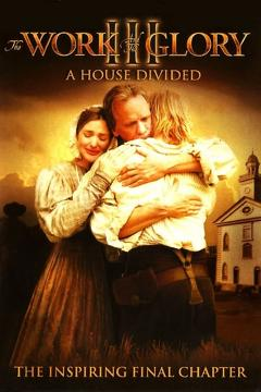 Best Western Movies of 2006 : The Work and the Glory III: A House Divided