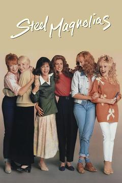 Best Comedy Movies of 1989 : Steel Magnolias