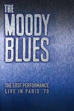 Best Music Movies of 1970 : The Moody Blues:  The Lost Performance  (Live In Paris '70)