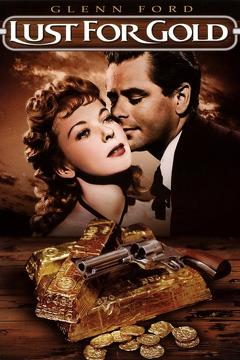 Best Western Movies of 1949 : Lust for Gold