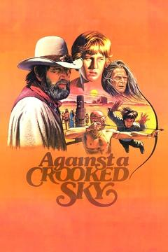 Best Family Movies of 1975 : Against a Crooked Sky