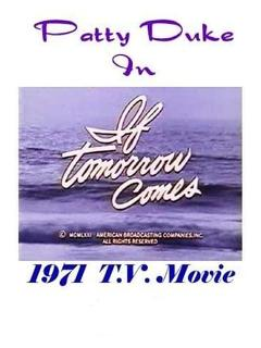 Best Tv Movie Movies of 1971 : If Tomorrow Comes