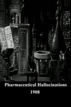 Best Fantasy Movies of 1908 : Pharmaceutical Hallucinations
