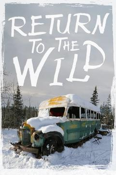 Best Tv Movie Movies of 2014 : Return to the Wild: The Chris McCandless Story
