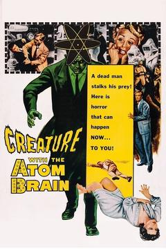 Best Science Fiction Movies of 1955 : Creature with the Atom Brain