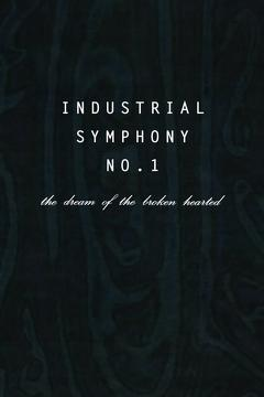 Best Music Movies of 1990 : Industrial Symphony No. 1: The Dream of the Brokenhearted