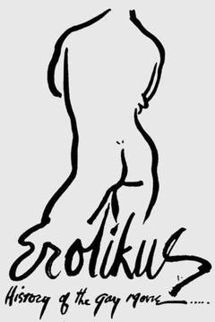 Best Documentary Movies of 1973 : Erotikus: A History of the Gay Movie