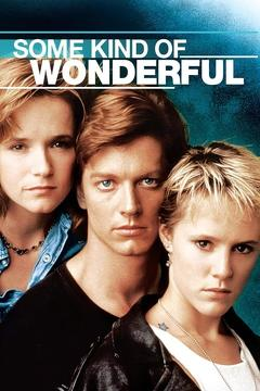 Best Romance Movies of 1987 : Some Kind of Wonderful