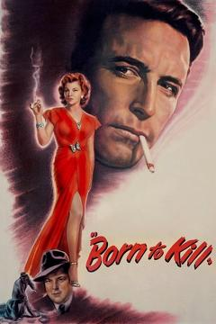 Best Thriller Movies of 1947 : Born to Kill
