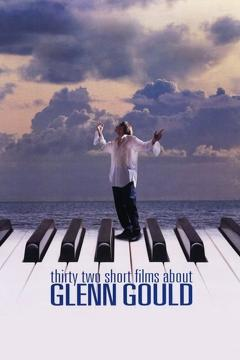 Best Music Movies of 1993 : Thirty Two Short Films About Glenn Gould