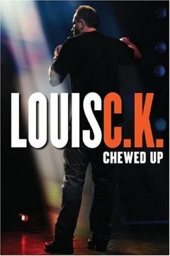 Best Comedy Movies of 2008 : Louis C.K.: Chewed Up