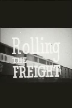 Best Documentary Movies of 1947 : Rolling the Freight