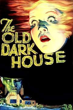 Best Horror Movies of 1932 : The Old Dark House