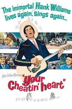 Best Music Movies of 1964 : Your Cheatin' Heart