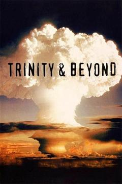Best Documentary Movies of 1995 : Trinity And Beyond: The Atomic Bomb Movie
