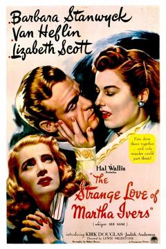 Best Thriller Movies of 1946 : The Strange Love of Martha Ivers