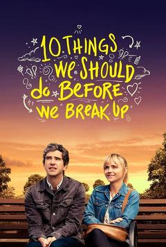 Best Romance Movies of This Year: 10 Things We Should Do Before We Break Up