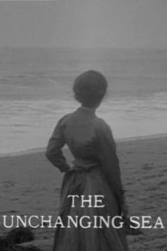 Best Drama Movies of 1910 : The Unchanging Sea