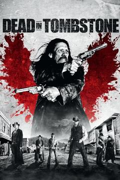 Best Western Movies of 2013 : Dead in Tombstone