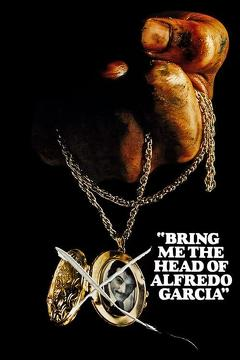 Best Crime Movies of 1974 : Bring Me the Head of Alfredo Garcia
