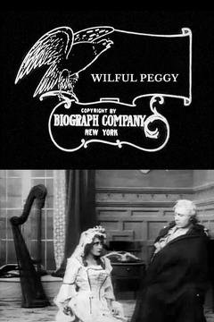 Best Romance Movies of 1910 : Wilful Peggy