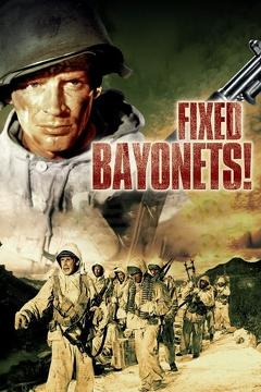 Best Action Movies of 1951 : Fixed Bayonets!