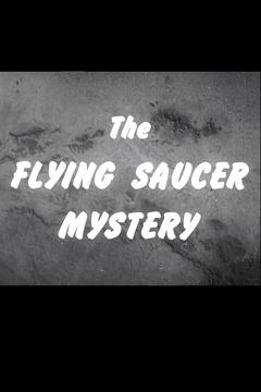 Best Documentary Movies of 1952 : The Flying Saucer Mystery