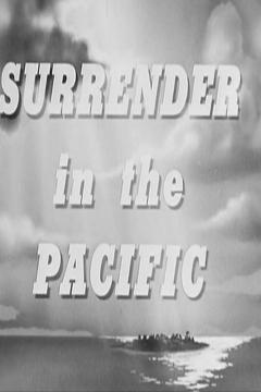 Best History Movies of 1945 : Surrender In The Pacific