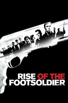 Best Adventure Movies of 2007 : Rise of the Footsoldier