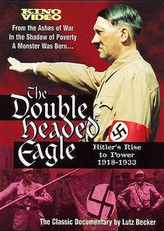 Best Documentary Movies of 1973 : Double Headed Eagle: Hitler's Rise to Power 1918-1933