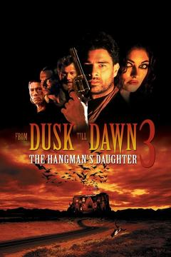 Best Western Movies of 1999 : From Dusk Till Dawn 3: The Hangman's Daughter