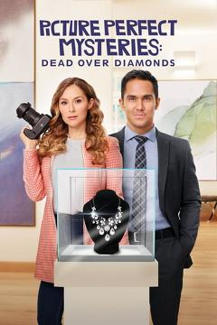 Best Tv Movie Movies of This Year: Picture Perfect Mysteries: Dead Over Diamonds