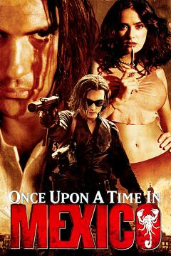 Best Action Movies of 2003 : Once Upon a Time in Mexico