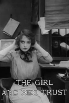 Best Crime Movies of 1912 : The Girl and Her Trust
